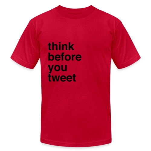 Think Before You Tweet - Mens Tee - Men's Fine Jersey T-Shirt