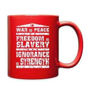 Full Color Mug - Slogans from the classic George Orwell novel about a dystopian nightmare where big brother is always watching you. War is Peace. Freedom is Slavery. Ignorance is Strength.