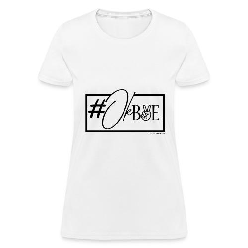 #OKBYE - Women's T-Shirt