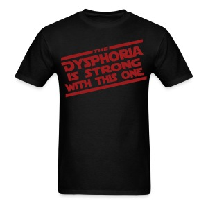 The Dysphoria is Strong - Men's T-Shirt - Men's T-Shirt