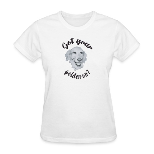 Got your Golden On? - Women's T-Shirt