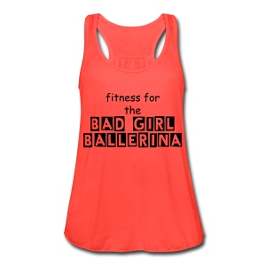 Bad Girl Ballerina Tank - Women's Flowy Tank Top by Bella