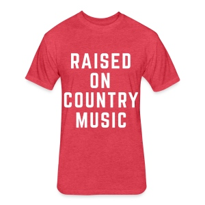 Raised on Country Music - Tee - Fitted Cotton/Poly T-Shirt by Next Level