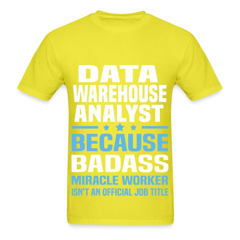 Data Warehouse Analyst T-Shirt | Spreadshirt