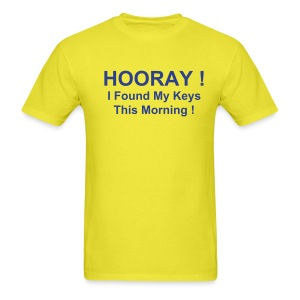 HOORAY! I Found My Keys This Morning ! - Men's T-Shirt