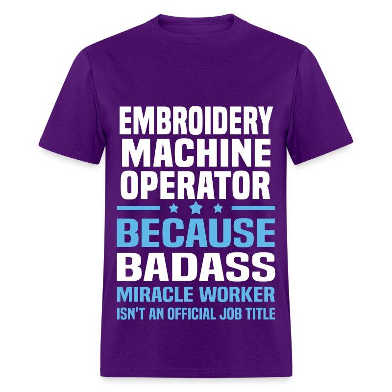 Embroidery Machine Operator T-Shirt | Spreadshirt