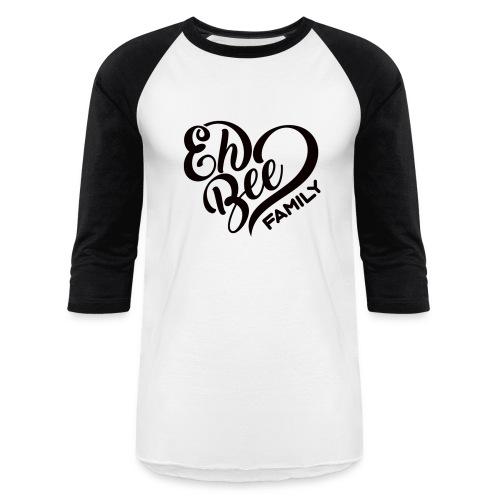 Eh Bee Family Baseball Top - Baseball T-Shirt