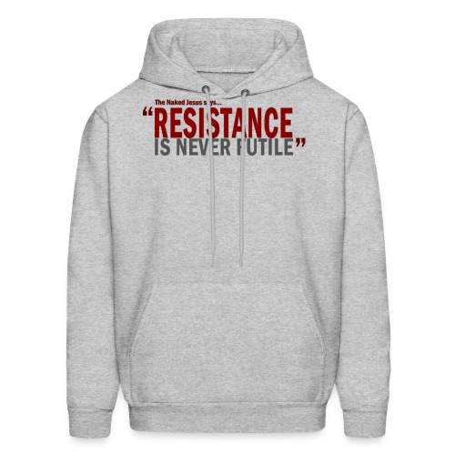 Resistance is Never Futile  - Men's Hoodie