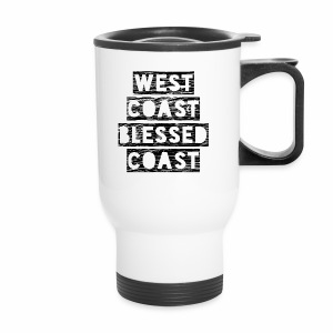 The West Coast Has The Best Coffee Mug - Travel Mug