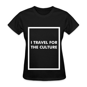 Travel for the Culture Women's Tee - Women's T-Shirt
