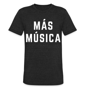 Más Música - Unisex Tri-Blend T-Shirt by American Apparel
