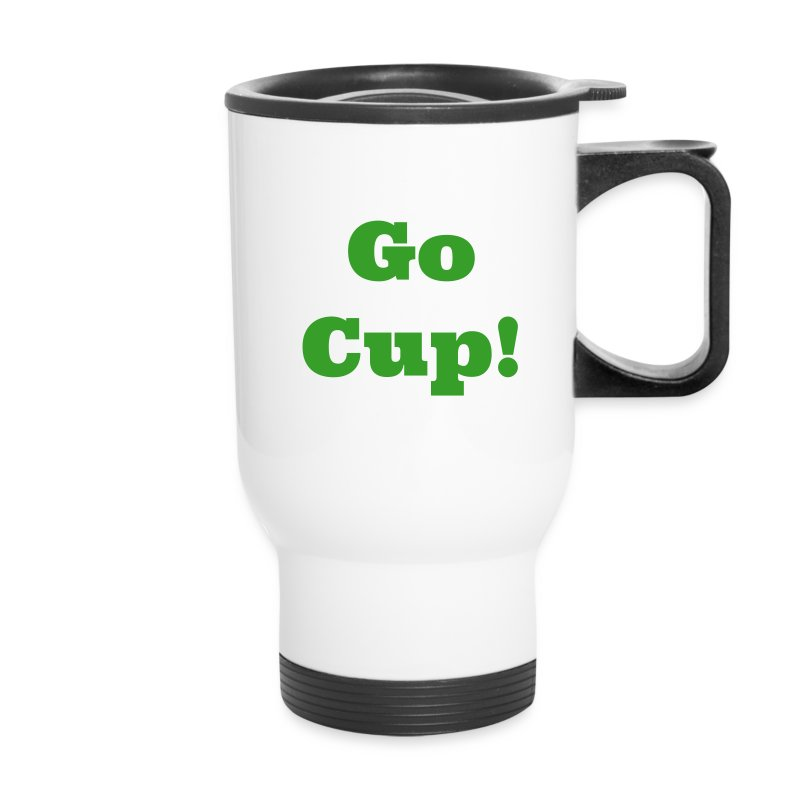 Go Cup!  - Travel Mug