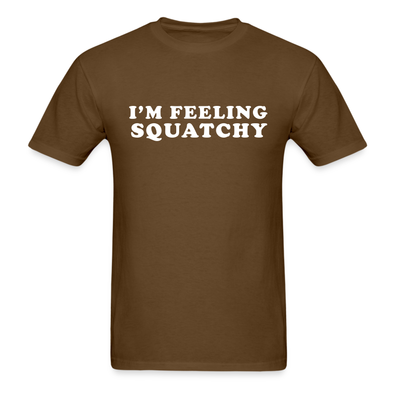 I'm Feeling Squatchy - Men's Shirt - White Print - Men's T-Shirt