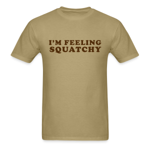 I'm Feeling Squatchy - Men's Shirt - Brown Print - Men's T-Shirt