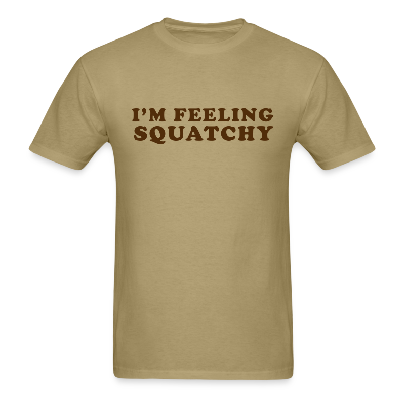I'm Feeling Squatchy - Men's Shirt - Brown Print - Men's T-Shirt