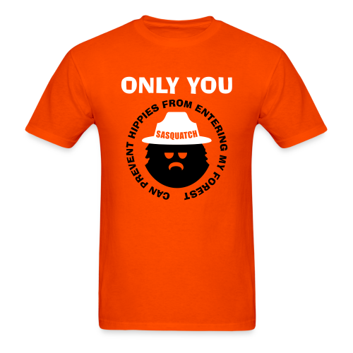 Only You Can Prevent Hippies From Entering My Forest - Men's Shirt - Men's T-Shirt