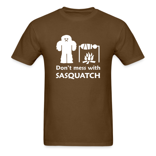 Don't Mess with Sasquatch - Men's Shirt - Men's T-Shirt