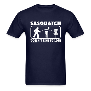 Sasquatch Doesn't Like to Lose Disc Golf Shirt  - Men's Shirt - White Print - Copyright K. Loraine - Men's T-Shirt