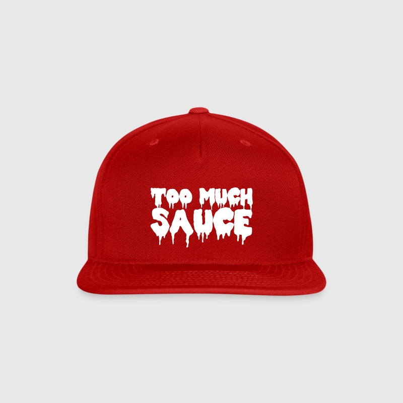 Too Much Sauce Sportswear - Snap-back Baseball Cap