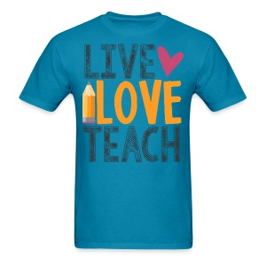 Live Love Teach - Men's T-Shirt