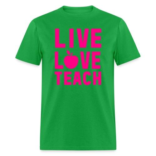 Neon Pink Live Love Teach - Men's T-Shirt