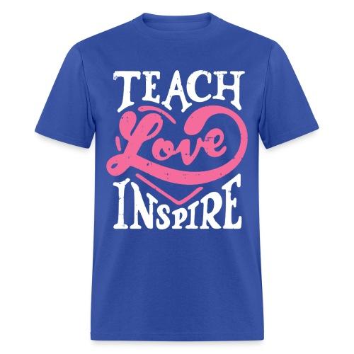 Teach Love Inspire - Men's T-Shirt