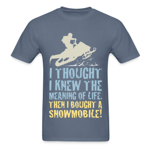 Snowmobile Life Meaning - Men's T-Shirt