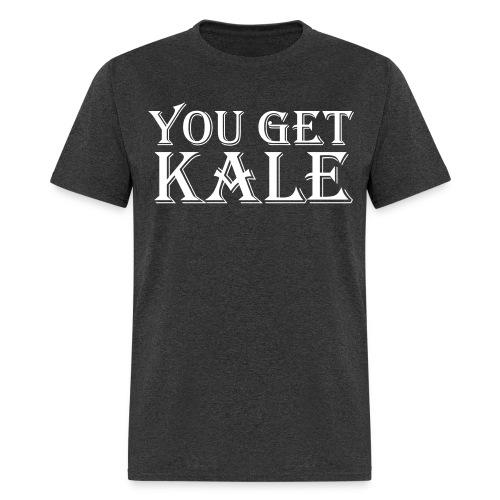 You Get Kale - Men's T-Shirt