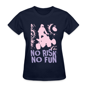 ATV Quad No Risk No Fun - Women's T-Shirt