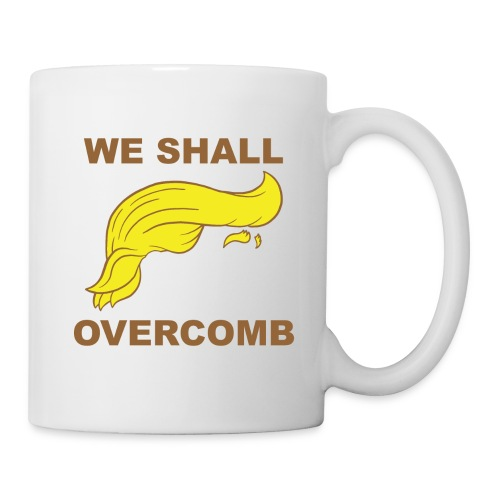 Donald Trump We shall Overcome T-shirt. Funny Trump T-shirt - Coffee/Tea Mug