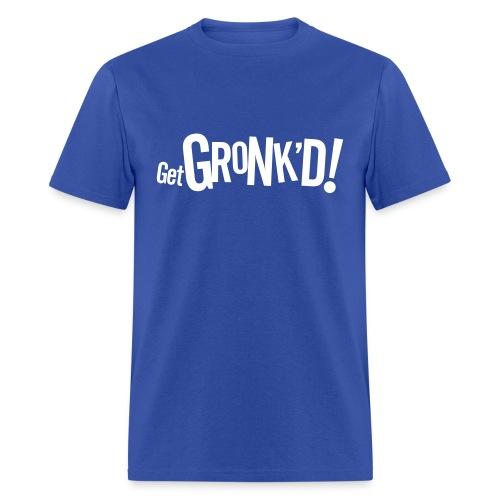 Get Gronkd - Men's T-Shirt