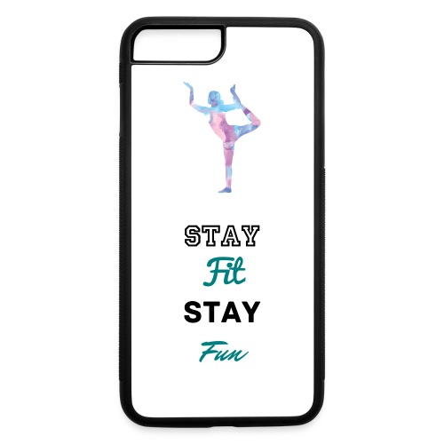 iPhone 7 Plus Stay Fun Stay Fit Case - iPhone 7 Plus/8 Plus Rubber Case