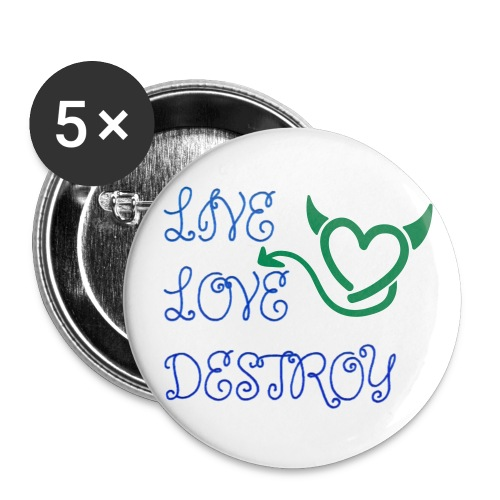 Live Love Destroy button - Buttons small 1'' (5-pack)