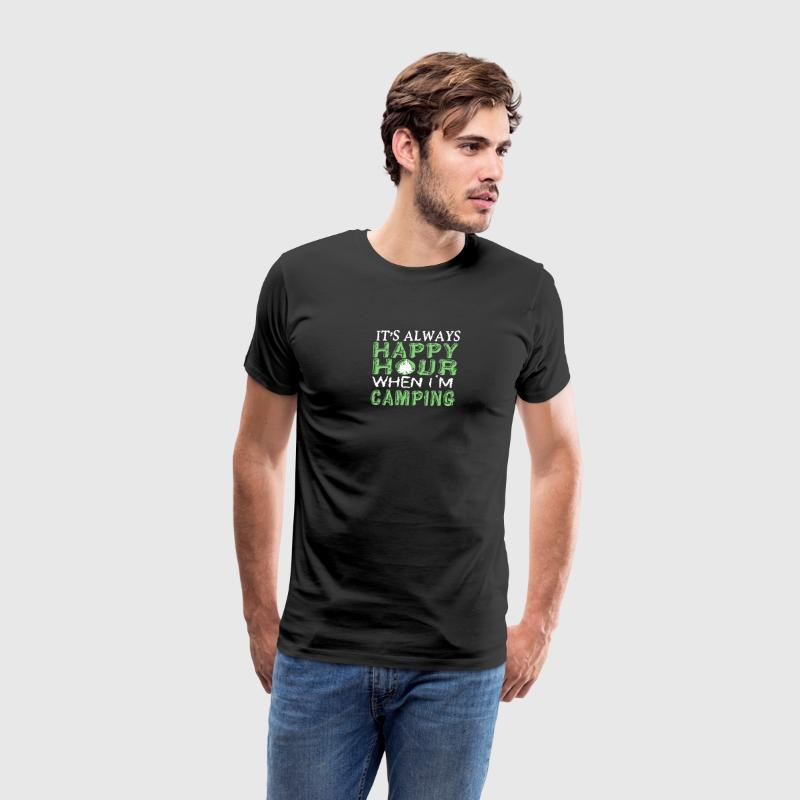 Happy Hour When I'm Camping T Shirt - Men's Premium T-Shirt