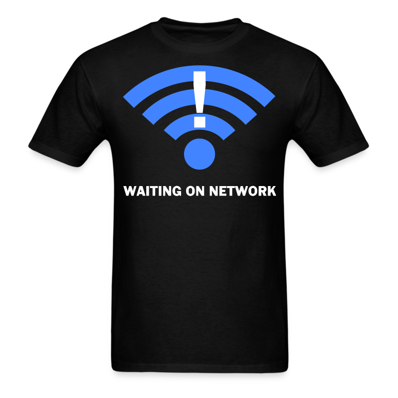 WAITING ON NETWORK - Men's T-Shirt