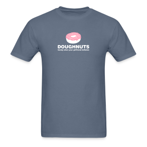 Doughnuts: Handy when your girlfriend deflates Tee - Men's T-Shirt