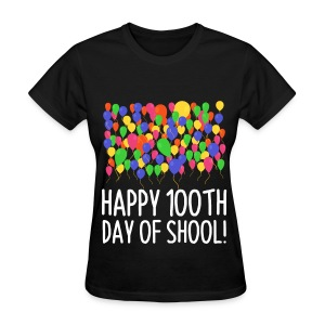 Count them 100 Balloons 100th Day of School Teacher - Women's T-Shirt