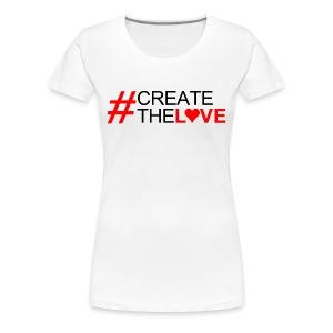 #CreateTheLove  Womens Tee - Women's Premium T-Shirt