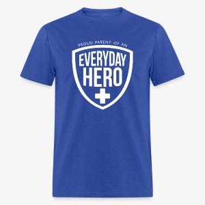 Everyday Hero Parent - Men's T-Shirt