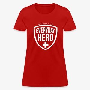 Everyday Hero Sister - Women's T-Shirt