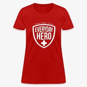 Everyday Hero Parent - Women's T-Shirt