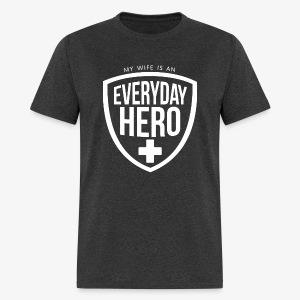 Everyday Hero Wife - Men's T-Shirt