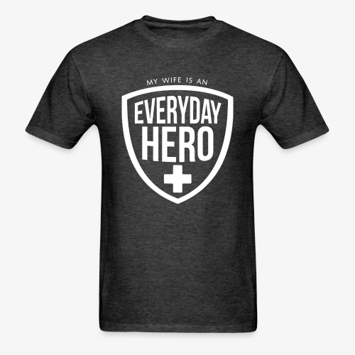 Everyday Hero Wife - Men's T-Shirt