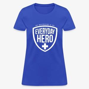 Everyday Hero Boyfriend - Women's T-Shirt