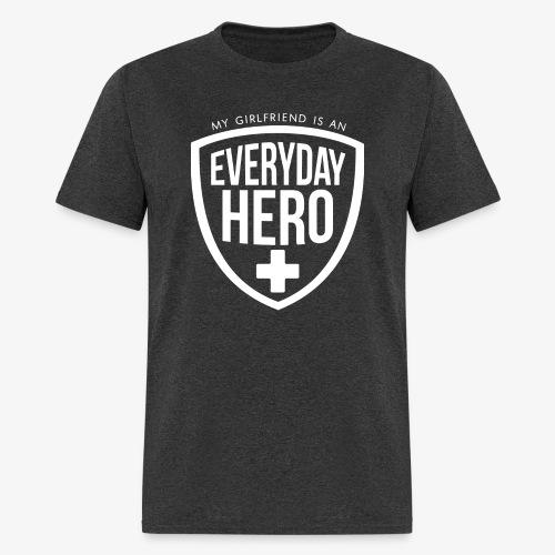 Everyday Hero Girlfriend - Men's T-Shirt