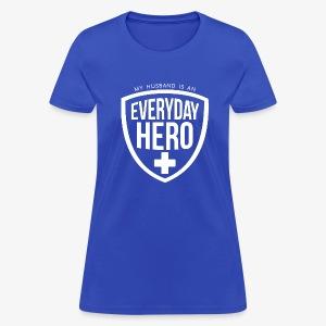 Everyday Hero Husband - Women's T-Shirt