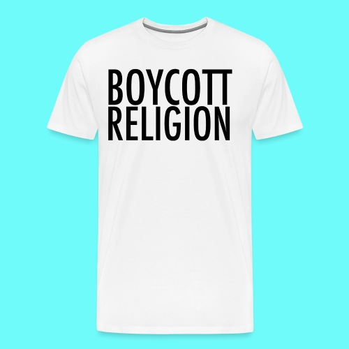 BOYCOTT RELIGION - Men's Premium T-Shirt