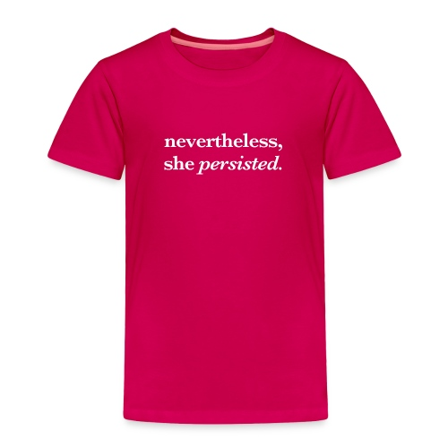 Nevertheless Infant T - Toddler Premium T-Shirt