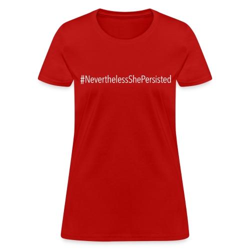 #NeverthelessShePersisted - Women's T-Shirt