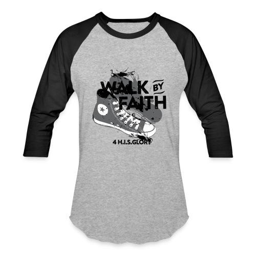 4 H.I.S.Glory Walk By Faith Gray Baseball Shirt - Baseball T-Shirt